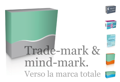 Trade-mark & mind-mark. Verso la marca totale